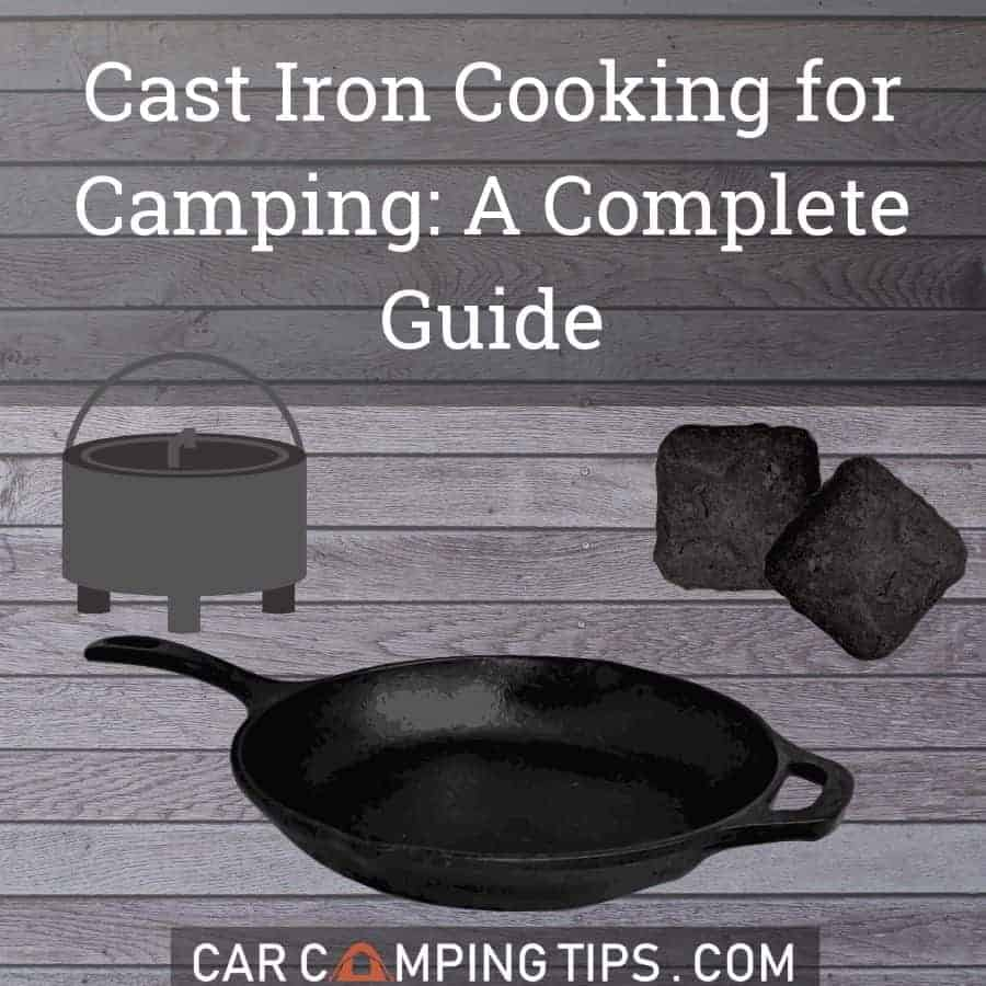 Cast Iron Cooking For Camping A Complete Guide Decide Outside Making Adventure Happen
